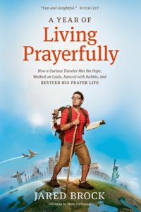 BOOKS: A Year of Living Prayerfully by Jared Brock