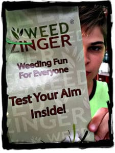THE WEED ZINGER WILL MAKE YOUR YARD THE ENVY OF THE NEIGHBORHOOD