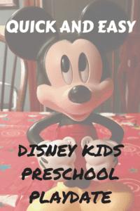 DISNEY KIDS PRESCHOOL PLAYDATE – QUICK AND EASY