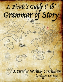 Engaging Creative Writing Curriculum – A Pirate's Guide t' th' Grammar of Story